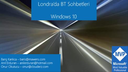 Londra'da BT Sohbetleri – Windows 10