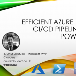 10 Ekim Webinar – Efficient Azure DevOps CI/CD Pipelines with PowerShell