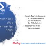 PowerShell Turkiye (PSTR) Web Seminerleri – 5